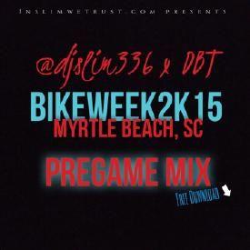 BikeWeek2k15 PreGame Mix
