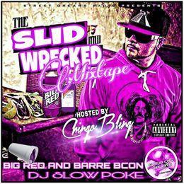 DJ SLOW POKE - BIG RED AND BARBACOA  THA MIXTAPE  SLID AND  WRECKED Cover Art