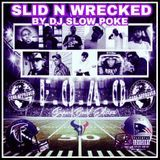DJ SLOW POKE - FAMILY OWED AND OPERATED    SLID AND WRECKED  SUPERBOWL EDITION Cover Art