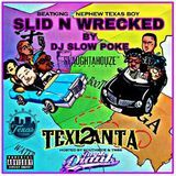 DJ SLOW POKE - TEXLANTA  2  SLID AND WRECKED  Cover Art