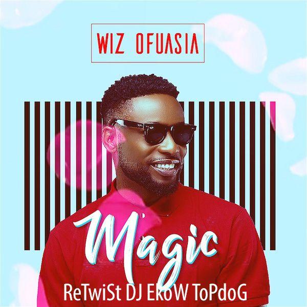 MagiC / ReTwiSt DJ EkoW ToPdoG Naija AfrObeat PoP 2018 by WiZ OfasiA