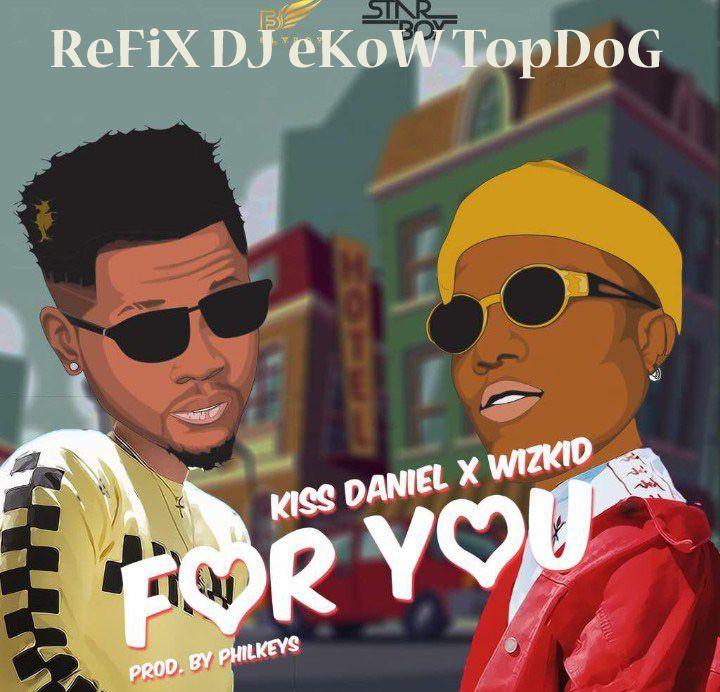 For You / Ft Wizkid / ReFiX DJ eKoW TopDoG Naija AfrObeat DaNceHalL