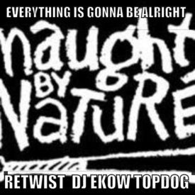#Everything Is Gonna Be Alright / #eXt DJ eKoW TopDoG HiP HoP