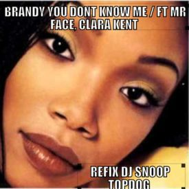 You DoNt Know Me  / RetwiSt DJ SNoop TopDoG RNB Tight