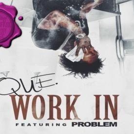Que Ft. Problem - Work In C&S