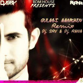 Gulabi Aankhen [Sanam] - Dj Rana & Dj SRV Kolkata