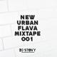 New Urban Flava Mixtape 001 w/DJ Stony //Drill//Hip-Hop//Afrobeats//Pop//R&