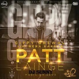 Patt Lainge Vs Hit The Quan - Gippy Grewal - Dj Sunny - Punjabi Songs 2016
