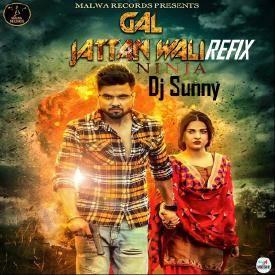 Gal Jattan Wali - Refix - Ninja - Dj Sunny - Latest Punjabi Songs 2016