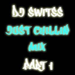 DJ Switss - JUST CHILLIN MIX Cover Art