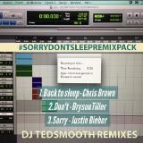 DJ TEDSMOOTH - SORRY DONT SLEEP REMIX PACK - DIRTY Cover Art