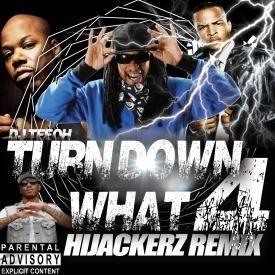 Turn Down 4 What [HIJACKERZ HYPE REMIX]
