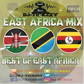 DJ TICKZZY - EAST AFRICA AFRO BEATS MUSIC MIX (KENYA