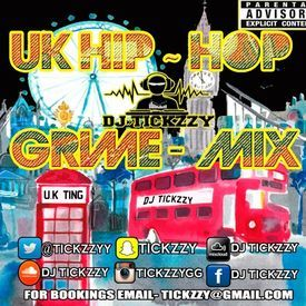 UK HOP & GRIME MIX (U.K TING) BY @TICKZZYY