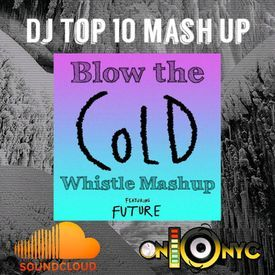 Cold vs Blow The Whistle (Tenny Love Clean Mash Up)