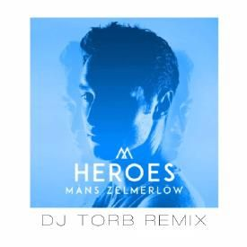 Heroes (DJ Torb Remix)