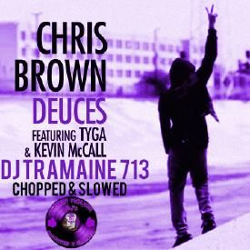 Deuces (Chopped & Slowed By DJ Tramaine713)