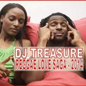DJ Treasure Reggae Love Saga Mix - 2014