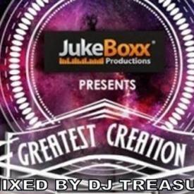 GREATEST CREATION RIDDIM (MIXED BY DJ TREASURE) - JUKE BOXX PRODUCTIONS