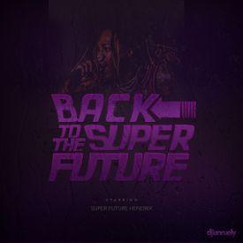 Back To The Super Future