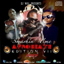 DJ Wal - DJ Wal - Smashin' Time (Afrobeatz VII) - High-quality