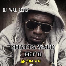 Hol' It (DJ Wal Refix)