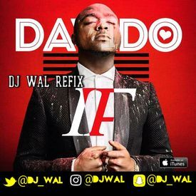 Davido - If (DJ Wal Refix) | IG: @DJWal