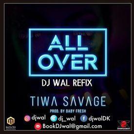 Tiwa Savage - All Over (DJ Wal Refix) | IG: @DJWal