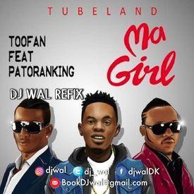 Toofan - Ma Girl (DJ Wal Refix) | IG: @DJWal