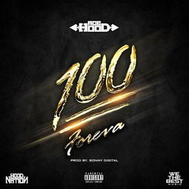 100 Foreva [Prod. By Sonny Digital]