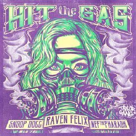 Hit The Gas (Ft. Snoop Dogg & Nef Pharoah)