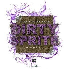 Dirty Sprite (Ft. Ricky Blow) (Prod. By Neo)
