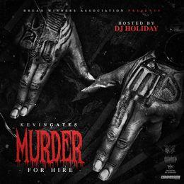 Kevin Gates - Murder For Hire [MIXTAPE] - High-quality Stream, Album
