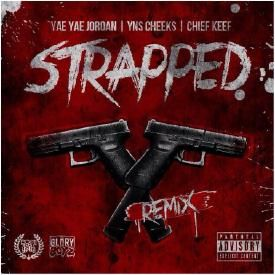 Strapped [REMIX] (Ft. Yae Yae Jordan & Yns Cheeks)