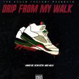 DJ WARFACE - Drip From My Walk (Ft. Rizzoo Rizzoo & Sauce Walka) Cover Art