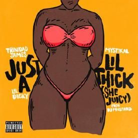 Just A Lil Thick (Ft. Mystikal & Lil Dicky)