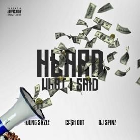Heard What I Said (Ft. Young Sizzle)