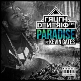 Paradise (Ft. Kevin Gates)