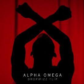 Alpha Omega (Dropwizz Remix)