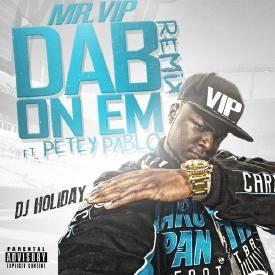 Dab On Em [Remix] (Ft. Petey Pablo)