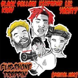 Flip Phone Trappin (Ft. Lil Yachty, Pollari & Black Kray)