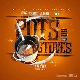 Pots N Stoves (Ft. Boosie Badass & Quick)