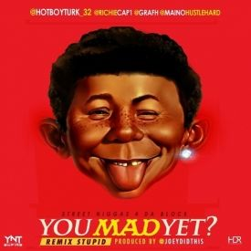 You Mad Yet (Remix) (Ft. Cap 1, Maino & Grafh)