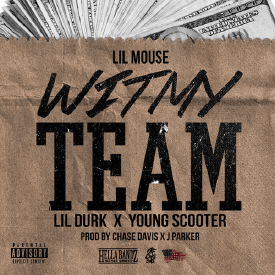 With My Team [REMIX]  (Ft. Young Scooter & Lil Durk)
