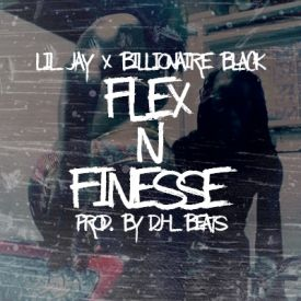 FLEX N FINESSE (Ft. BILLIONAIRE BLACK)