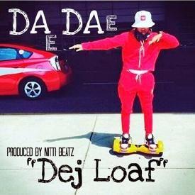 DeJ Loaf [Prod. By Nitti Beatz]