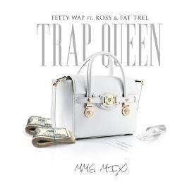 Trap Queen [REMIX] (Ft. Fat Trel)