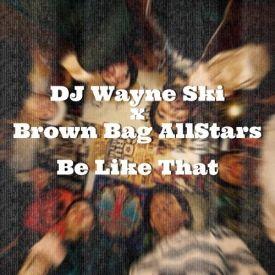 Wayne Ski - Be Like That (Clean/Dirty) Cover Art