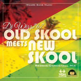 Old Skool Meets New Skool (Reggae/Dancehall Mix)