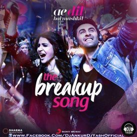 The Breakup Song (Ae Dil Hai Mushkil) (EDM Remix) Dj Yash Dj Ankur